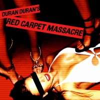 Purchase Duran Duran - Red Carpet Massacre