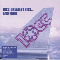 Purchase 10cc - Greatest Hits & More