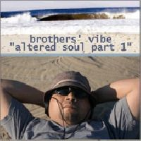 Purchase Brothers Vibe - Altered Soul Part 1 Vinyl