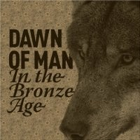 Purchase Dawn Of Man - In The Bronze Age