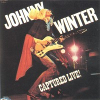 Purchase Johnny Winter - Captured Live!