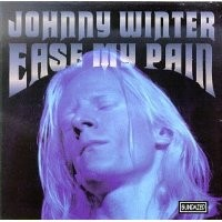 Purchase Johnny Winter - Ease My Pain