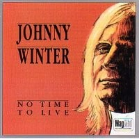 Purchase Johnny Winter - No Time To Live