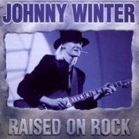 Purchase Johnny Winter - Raised on Rock