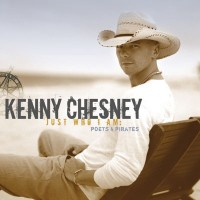Purchase Kenny Chesney - Just Who I Am: Poets And Pirates