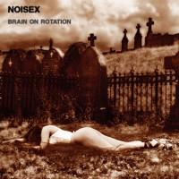 Purchase Noisex - Brain On Rotation