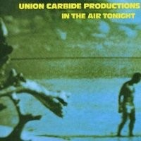 Purchase Union Carbide Productions - In The Air Tonight