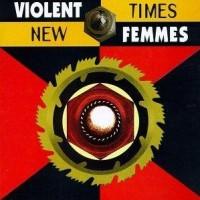 Purchase Violent Femmes - New Times