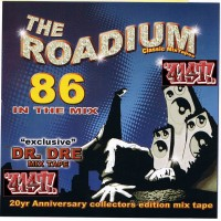 Purchase The Roadium Classic Mixtapes - The Roadium Classic Mixtapes-86 In The Mix (Dr Dre Mixtape) (Reissue Bootleg)