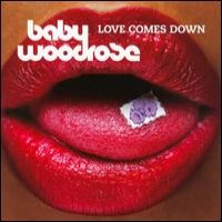Purchase Baby Woodrose - Love Comes Down