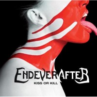 Purchase Endeverafter - Kiss Or Kill (Rerelease)
