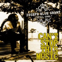 Purchase Joseph Blue Grant - Cant Stop This Music