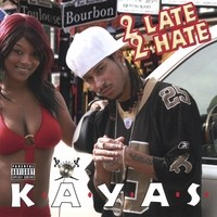 Purchase K.A.Y.A.S. - 2 Late 2 Hate