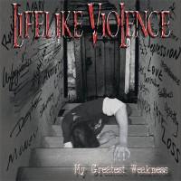 Purchase Lifelike Violence - My Greatest Weakness