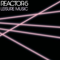 Purchase Reactor-5 - Leisure Music