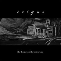 Purchase Reigns - The House On The Causeway
