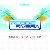 Purchase Robbie Rivera - Miami Remixes