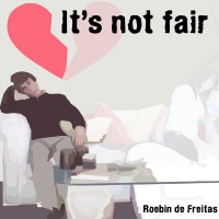 Purchase Roebin De Freitas - It's Not Fair