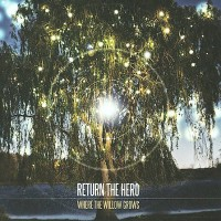 Purchase Return The Hero - Where The Willow Grows