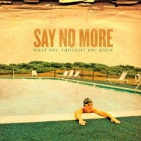 Purchase Say No More - What You Thought You Knew