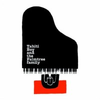 Purchase Tahiti Boy And The Palmtree Family - Good Children Go To Heaven