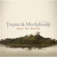 Purchase Topaz & Mudphonic - Music For Dorothy