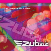 Purchase Zubzub - The Powers That Beep