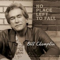 Purchase Bill Champlin - No Place Left To Fall
