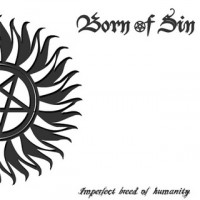 Purchase Born Of Sin - Imperfect Breed Of Humanity