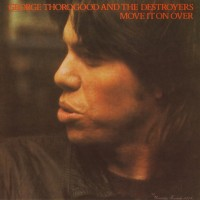 Purchase George Thorogood - Move It On Over (Vinyl)