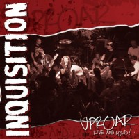 Purchase Inquisition - Uproar: Live and Loud!