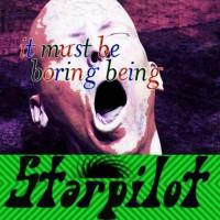 Purchase Starpilot - It Must Be Boring Being Starpilot (EP)