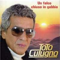Purchase Toto Cutugno - Un Falco Chiuso In Gabbia
