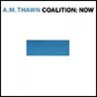 Purchase A.M. Thawn - Coalition: Now