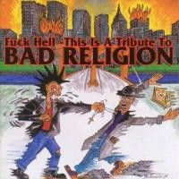 Purchase Bad Religion - Fuck Hell - This Is A Tribute To Bad Religion