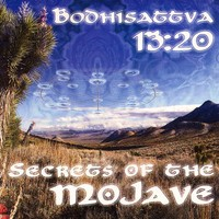 Purchase Bodhisattva 13:20 - Secrets Of The Mojave
