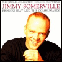 Purchase Bronski Beat & Communards & Jimmy Somerville - The Singles Collection 1984-1990