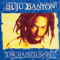 Purchase Buju Banton - Unchained Spirit