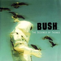 Purchase Bush - The Science Of Things CD1