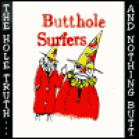 Purchase Butthole Surfers - The Hole Truth... And Nothing Butt