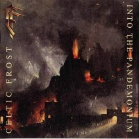 Purchase Celtic Frost - Into The Pandemonium