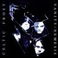 Purchase Celtic Frost - Vanity / Nemesis