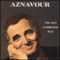 Purchase Charles Aznavour - The Old Fashioned Way