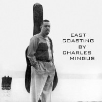 Purchase Charles Mingus - East Coasting (Vinyl)