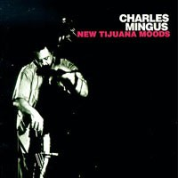 Purchase Charles Mingus - New Tijuana Moods