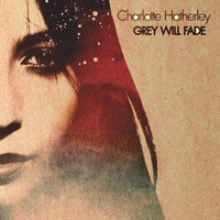Purchase Charlotte Hatherley - Grey Will Fade