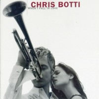 Purchase Chris Botti - When I Fall In Love