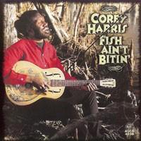 Purchase Corey Harris - Fish Ain\'t Bitin'
