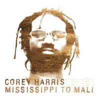 Purchase Corey Harris - Mississippi To Mali