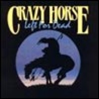 Purchase Crazy Horse - Left for Dead